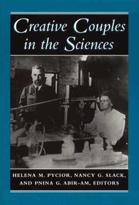 Creative Couples in the Sciences Helena M. Pycior