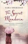 The Secret Mandarin by Sara Sheridan