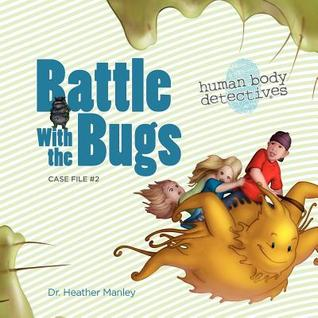 Battle with the Bugs by Heather Manley