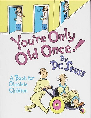 Book Review: Dr. Seuss' You're Only Old Once!
