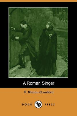 A Roman Singer (Dodo Press)