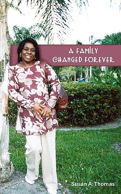 A Family Changed Forever Susan A. Thomas