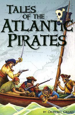 Tales of the Atlantic Pirates  by  Geoffrey Girard