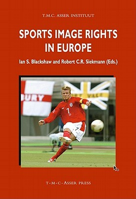 Sports Image Rights in Europe  by  Ian S. Blackshaw