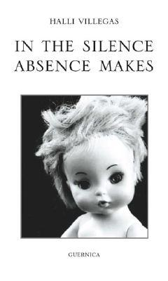 In the Silence Absence Makes Halli Villegas