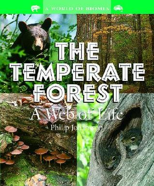 The Temperate Forest: A Web of Life (Outstanding Science Trade Books for Students K-12 (Awards)) Philip Johansson