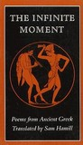 The Infinite Moment: Poems from Ancient Greek