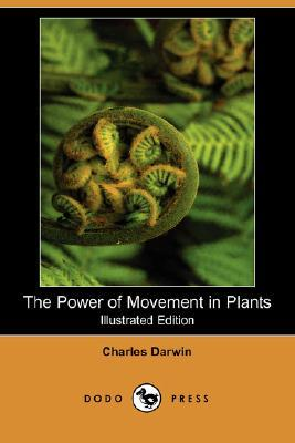 The Power of Movement in Plants (Illustrated Edition) Charles Darwin