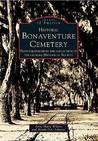 Historic Bonaventure Cemetery (Images of America: Georgia)