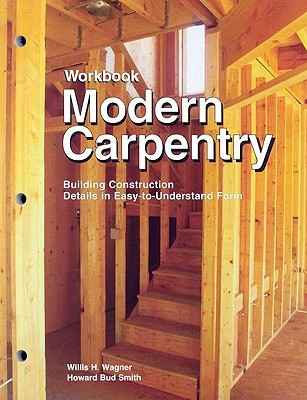 Workbook for Modern Carpentry  by  Willis H. Wagner