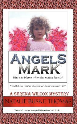 Angels Mark (The Serena Wilcox Mysteries, #4)  by  Natalie Buske Thomas