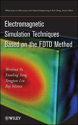 Electromagnetic Simulation Techniques Based on the FDTD Method W. Yu