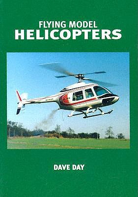 Flying Model Helicopters  by  David Day