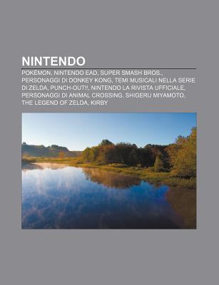 Nintendo: Pok Mon, Nintendo Ead, Super Smash Bros., Personaggi Di Donkey Kong, Temi Musicali Nella Serie Di Zelda, Punch-Out!!  by  Source Wikipedia