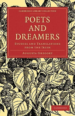 Poets and Dreamers: Studies and Translations from the Irish Lady Gregory