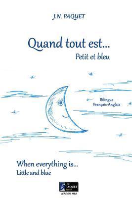 Quand Tout Est... Petit Et Bleu J.N. PAQUET