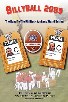 Billyball 2009: The Road to the Phillies-Yankees World Series Billy Staples