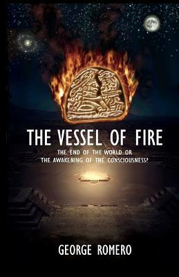The Vessel of Fire  by  George A.  Romero