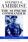 The Supreme Commander: The War Years of General Dwight D. Eisenhower