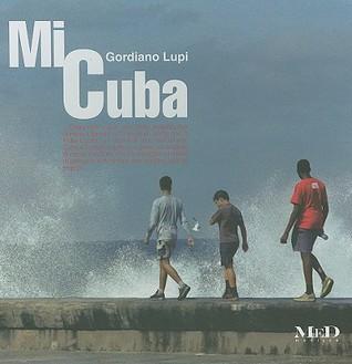 Mi Cuba Gordiano Lupi