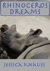 Rhinoceros Dreams by Jessica Knauss