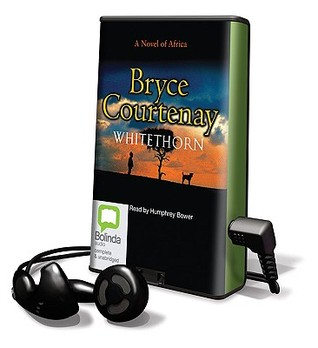 Whitethorn [With Earbuds]  by  Bryce Courtenay