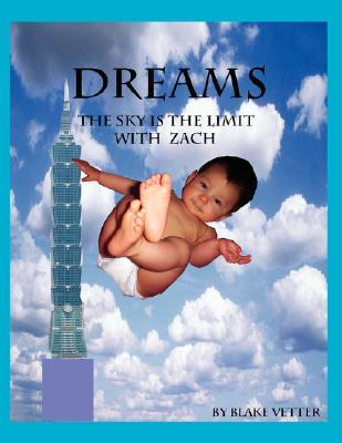 Dreams  by  Blake Vetter