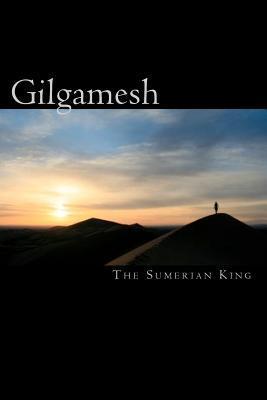 Gilgamesh: The Sumerian King  by  Mr. Keith Ishii