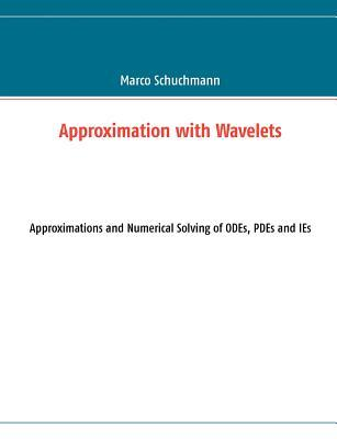 Approximation with Wavelets Marco Schuchmann