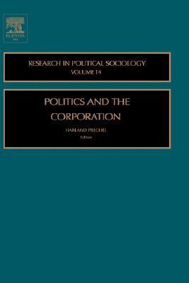 Politics and the Corporation Harland Prechel
