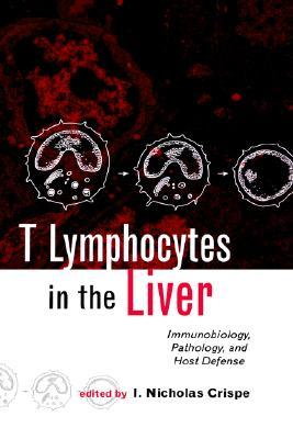 T Lymphocytes in the Liver: Immunobiology, Pathology, and Host Defense Crispe