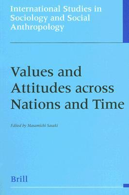 Values and Attitudes Across Nations and Time  by  Masamichi Sasaki