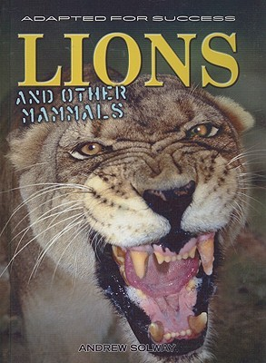 Lions and Other Mammals  by  Andrew Solway
