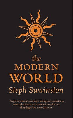 The Modern World (Fourlands, #3) Steph Swainston