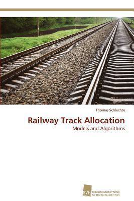 Railway Track Allocation  by  Thomas Schlechte