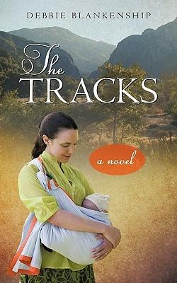 The Tracks  by  Debbie Blankenship