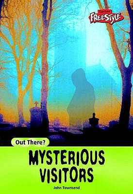 Mysterious Visitors John  Townsend