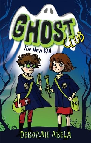 The New Kid (Ghost Club, #1) Deborah Abela
