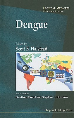 Dengue (Tropical Medicine Science And Practice)  by  Scott B. Halstead