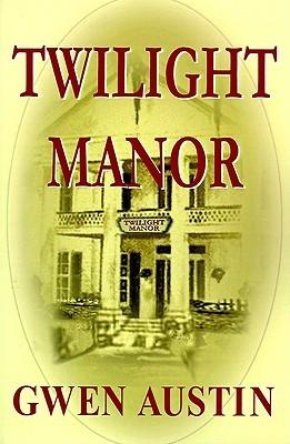 Twilight Manor  by  Gwen Austin