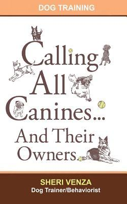 Calling All Canines... and Their Owners Sheri Venza