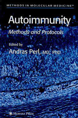 Autoimmunity: Methods and Protocols  by  Andras Perl