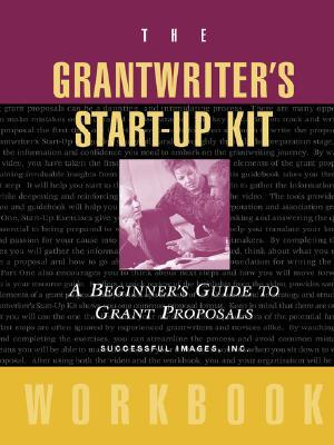 Grantwriter Start Up Kit Wrkbk  by  Successful Images Images Inc