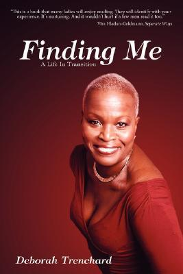 Finding Me: A Life in Transition  by  Deborah Trenchard