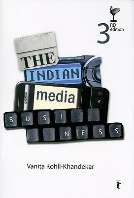 The Indian Media Business  by  Vanita Kohli-Khandekar