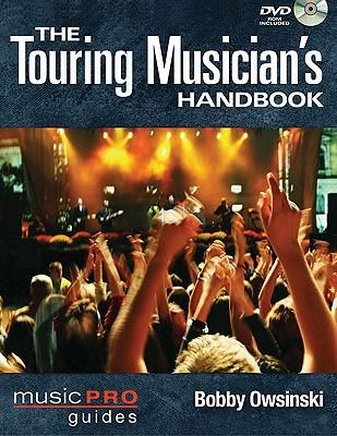 The Touring Musicians Handbook Bobby Owsinski