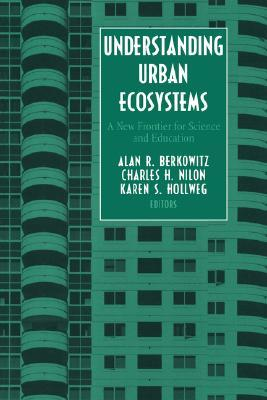 Understanding Urban Ecosystems: A New Frontier for Science and Education  by  Alan R. Berkowitz