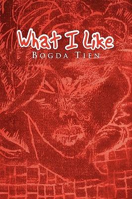 What I Like  by  Bogda Tien