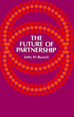 The Future of Partnership Letty M. Russell