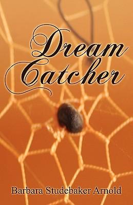 Dream Catcher Barbara Studebaker Arnold